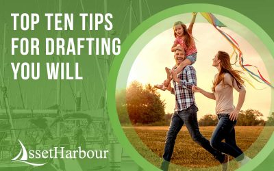 Top Ten Tips For Drafting Your Will
